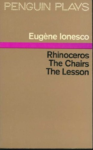 Rhinoceros , The Chairs, The Lesson (Penguin Plays & Screenplays)