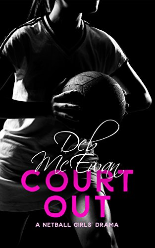 Book cover image for Court Out: (A Netball Girls' Drama)