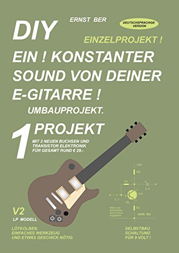 DIY EIN ! KONSTANTER SOUND VON DEINER E-GITARRE !: 1 PROJEKT