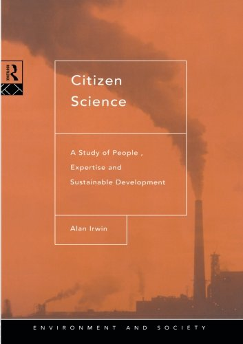 Citizen Science: A Study of People, Expertise and Sustainable Development (Environment and Society) por Alan Irwin