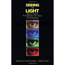 Seeing the Light: Optics in Nature, Photography, Color, Vision, and Holography by David R. Falk (1986-11-01)