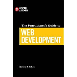 The Practitioner's Guide To Web Development (Top 5 Things Learn/Hard Way)