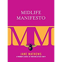 Midlife Manifesto: A Woman's Guide to Thriving after Forty