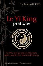 Le Yi King pratique de Eric Jackson Perrin