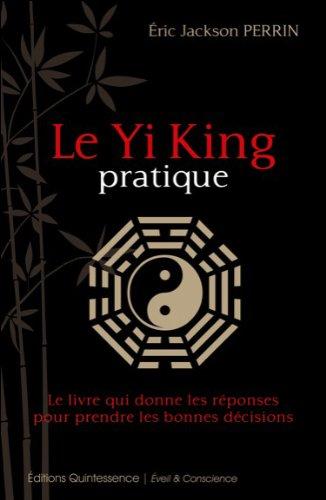 Le Yi King pratique par Eric Jackson Perrin
