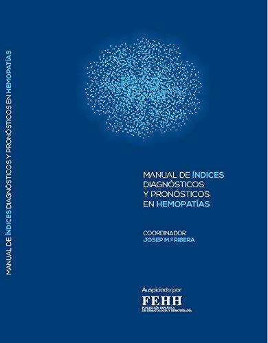 MANUAL DE ÍNDICES DIAGNÓSTICOS Y PRONÓSTICOS EN HEMOPATÍAS
