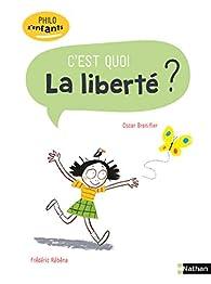 La Liberté, c'est quoi ? - Philo pour les 7-10 ans par Oscar Brenifier