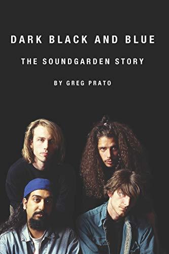 Dark Black and Blue: The Soundgarden Story