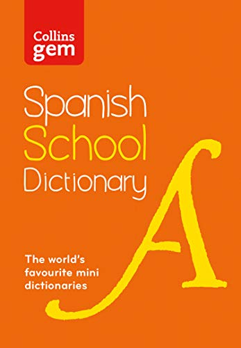 Collins Gem Spanish School Dictionary: Trusted support for learning, in a mini-format