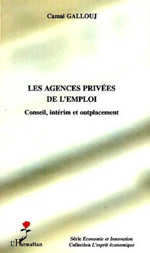 Les agences privées de l'emploi : Conseil, intérim et outplacement