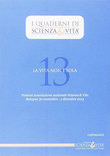 La vita non è sola (Quaderni di Scienza & vita)