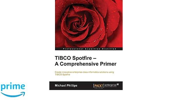 TIBCO Spotfire - A Comprehensive Primer: Amazon co uk: Michael