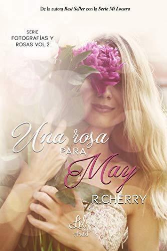 Una rosa para May (Serie Fotografías y rosas) de R. Cherry