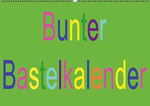Bunter Bastelkalender (Wandkalender immerwährend DIN A2 quer): Kreative Ideen eigenständig umsetzen (Monatskalender, 14 Seiten)