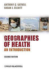 Geographies of Health: An Introduction (Wiley Desktop Editions)