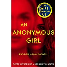 An Anonymous Girl: The Electrifying Thriller From The Bestselling Authors Of The Wife Between Us