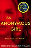 An Anonymous Girl: The Electrifying Thriller From The Bestselling Authors Of The Wife Between Us (English Edition)