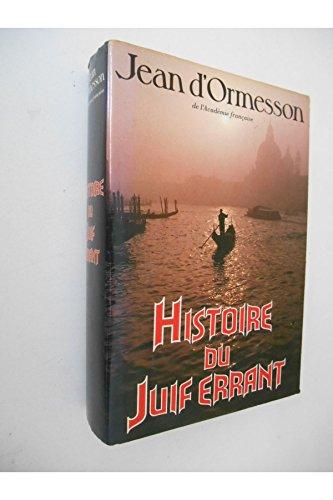 Histoire du juif errant / D'Ormesson, Jean / Réf: 32065