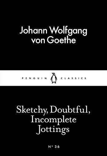 Sketchy, Doubtful, Incomplete Jottings (Penguin Little Black Classics)
