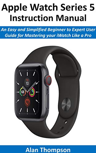 Apple Watch Series 5 Instruction Manual: An Easy and Simplified ...