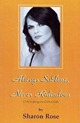Always Sublime, Never Ridiculous