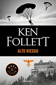Alto riesgo par Ken Follett