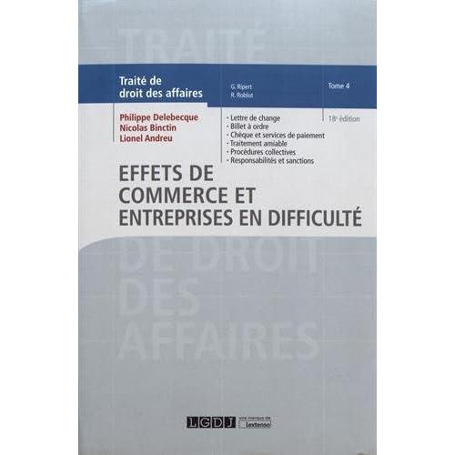 Traité de droit des affaires Tome 4 : Effets de commerce et entreprises en difficulté