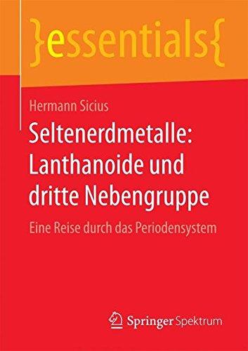 Seltenerdmetalle: Lanthanoide und dritte Nebengruppe (essentials)