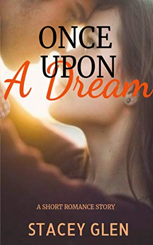Once Upon A Dream - A Short Best Friends To Lovers Romance Story: The Meet Cute Series #7 (English Edition) -