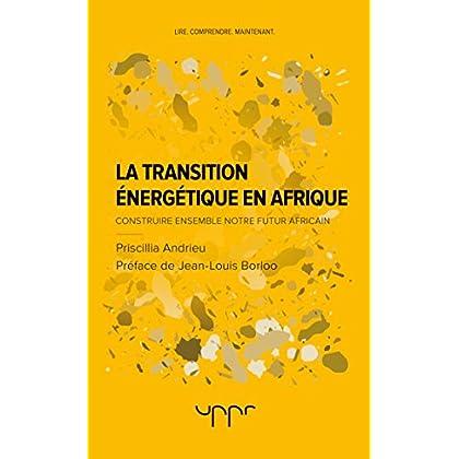La transition énergétique en Afrique: Construire ensemble notre futur africain