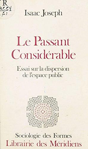 Le passant considérable : essai sur la dispersion de l'espace public (Sociologie des formes) par Isaac Joseph