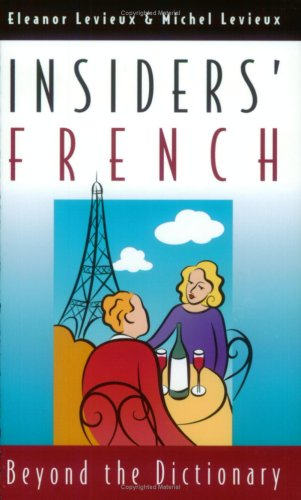 Insiders' French: Beyond the Dictionary