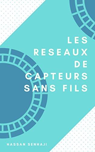 LES RESEAUX DE CAPTEURS SANS FILS par HASSAN SENHAJI