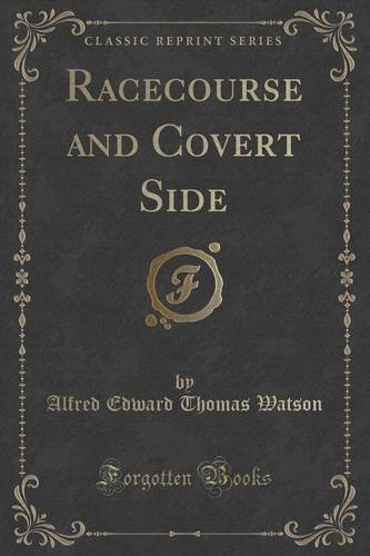 Racecourse and Covert Side (Classic Reprint)