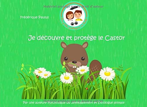Je découvre et protège le Castor par Frédérique PAULUS