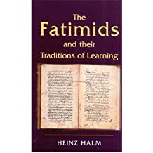 [( The Fatimids and Their Traditions of Learning )] [by: Heinz Halm] [Jul-2001]