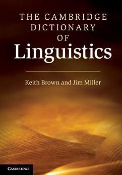 The Cambridge Dictionary of Linguistics par [Brown, Keith, Miller, Jim]