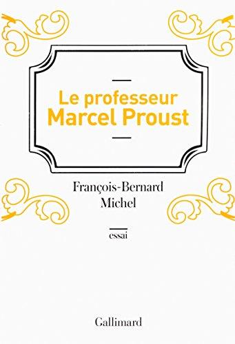Le professeur Marcel Proust
