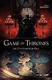 Game of Thrones - De l'histoire à la série