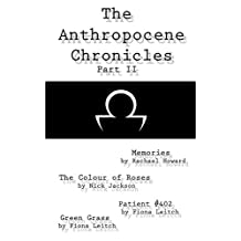 The Anthropocene Chronicles - Part II