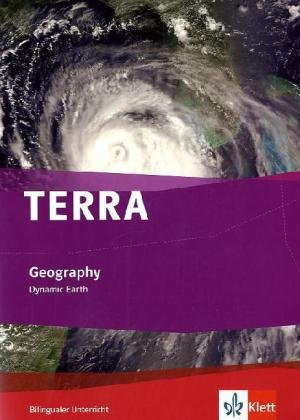 TERRA Geography. Dynamic Earth: Schülerbuch Klasse 7-9 (Bilingualer Unterricht)