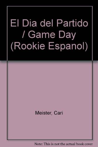 El Dia del Partido / Game Day (Rookie Espanol) por Cari Meister