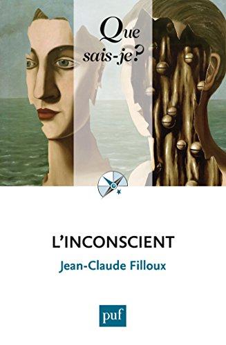 L'inconscient: « Que sais-je ? » n° 285 par Jean-Claude Filloux