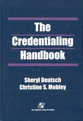 The Credentialing Handbook by Sheryl Deutsch (1999-04-16)
