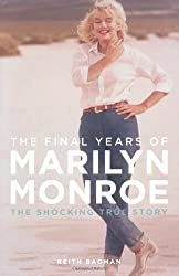 Final Years of Marilyn Monroe: The Shocking True Story
