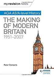 My Revision Notes: AQA AS/A-level History: The Making of Modern Britain, 1951-2007