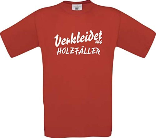 Kostüme Holzfäller Erwachsene (ShirtInStyle T-Shirt Karneval Verkleidet als Holzfäller Die beste Verkleidung Fasching Karneval Kostüm Farbe rot, Größe)