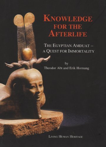 Knowledge for the Afterlife: The Egyptian Amduat - A Quest for Immortality by Theodor Abt, Erik Hornung (2003) Hardcover