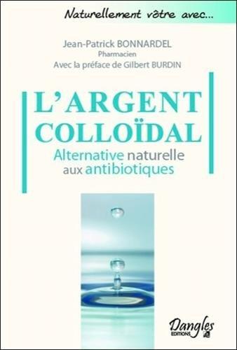 L'argent colloïdal - Alternative naturelle aux antibiotiques