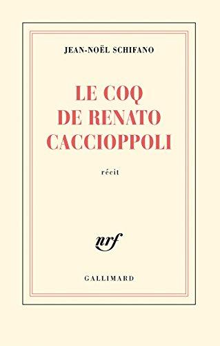 Le coq de Renato Caccioppoli par Jean-Noël Schifano